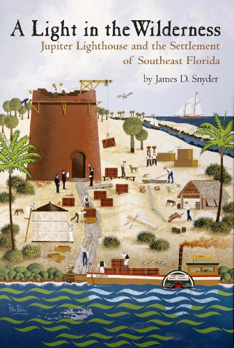 9780967520018: A Light in the Wilderness: The Story of Jupiter Inlet Lighthouse & the Southeast Florida Frontier