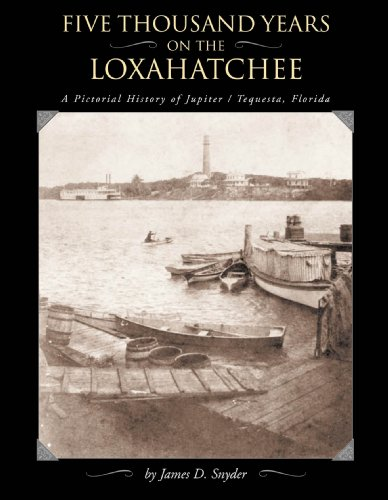 9780967520049: Five Thousand Years on the Loxahatchee: A Pictorial History of Jupiter-Tequesta, Florida