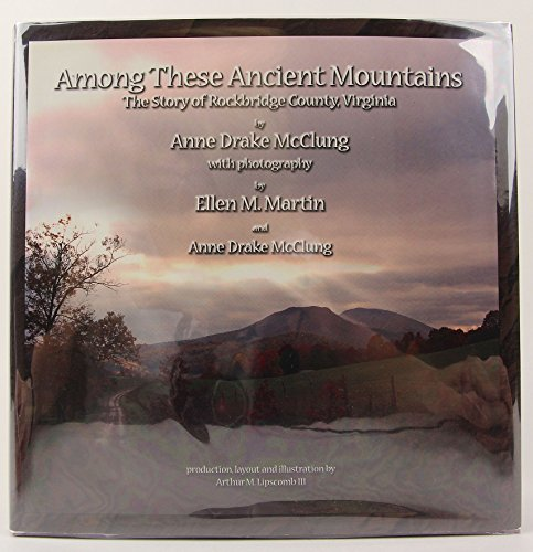 Among These Ancient Mountains : The Story: McClung, Anne Drake