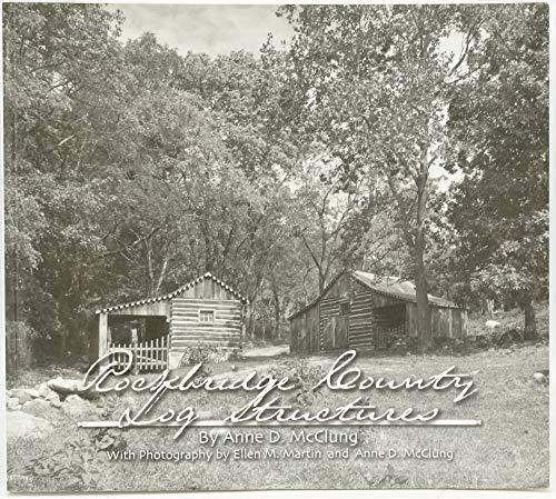 Rockbridge County Log Structures: Anne Drake McClung