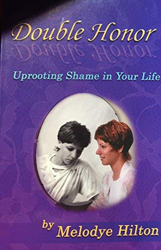 9780967520605: Double Honor: Uprooting Shame in Your Life
