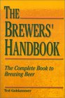9780967521206: The Brewers' Handbook: The Complete Book to Brewing Beer