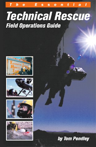 9780967523828: The Essential Technical Rescue Field Operations Guide