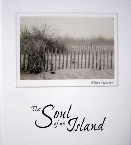 The Soul of an Island: Photographs and Writings of Nantucket Island