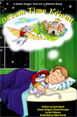 Dream Time Friend (Tuck'em in bedtime stories): Steck, Nyle