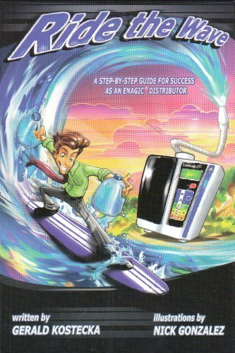 9780967527710: Ride the Wave A Step-by-Step Guide for Success As an Enagic Distributor