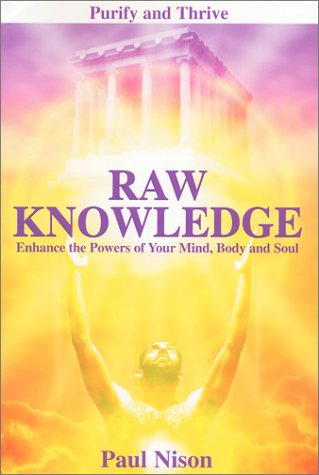 9780967528618: Raw Knowledge: Enhance the Powers of Your Mind, Body and Soul