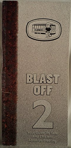 9780967528700: Blast Off 2, Your Guide to Safe and Efficient Abrasive Blasting