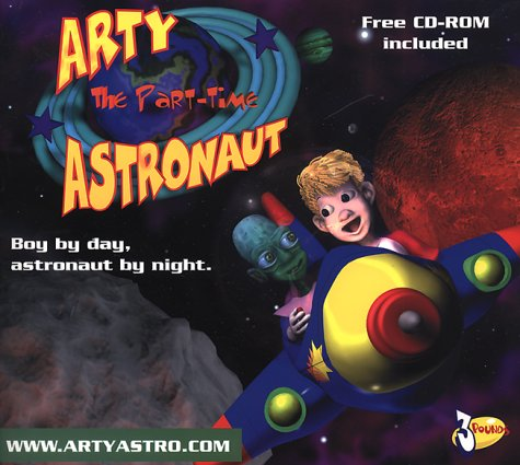 9780967529905: Arty the Part-Time Astronaut
