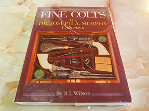 Fine Colts: the Dr. Joseph A. Murphy Collection: Wilson, R. L. [Robert Lawrence] ['Larry']