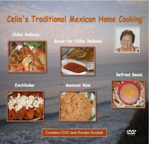 9780967531519: Celia's Traditional Mexican Home Cooking: Enchiladas and Chiles Rellenos Meals (Recipe Booklet and Instructional DVD)