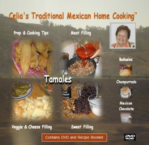 9780967531526: Celia's Traditional Mexican Home Cooking: Tamales, Bunuelos & Champurrado (Recipe Booklet and Instructional DVD)