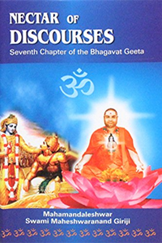9780967531731: Nectar of Discourses: Seventh Chapter of the Bhagavat Geeta