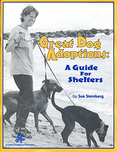 9780967533018: Great Dog Adoptions: A Guide for Shelters