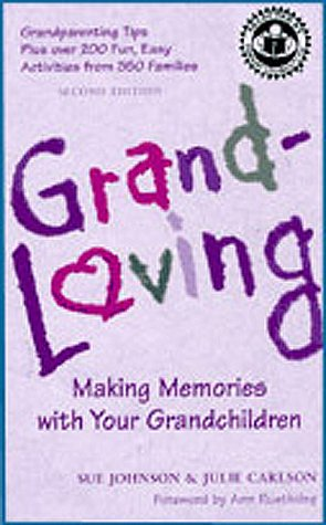 Grandloving : Making Memories With Your Grandchildren: Sue Johnson, Julie