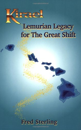 9780967535371: Kirael: Lemurian Legacy for The Great Shift