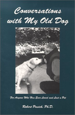 9780967537504: Conversations with My Old Dog