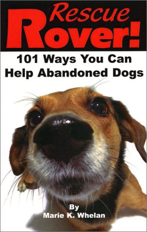 9780967538105: Rescue Rover! 101 Ways You Can Help Abandoned Dogs