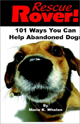 9780967538112: Rescue Rover! 101 Ways You Can Help Abandoned Dogs