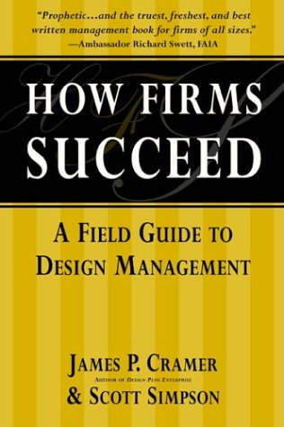 9780967547787: How Firms Succeed: A Field Guide to Design Management