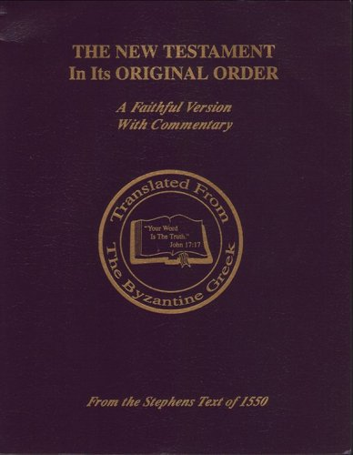 The New Testament In Its Original Order: A Faithful Version With Commentary: Fred R. Coulter