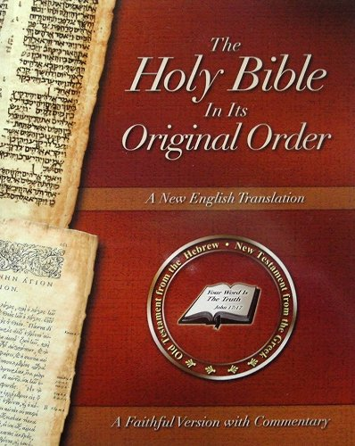 9780967547961: The Holy Bible In Its Original Order - A Faithful Version with Commentary