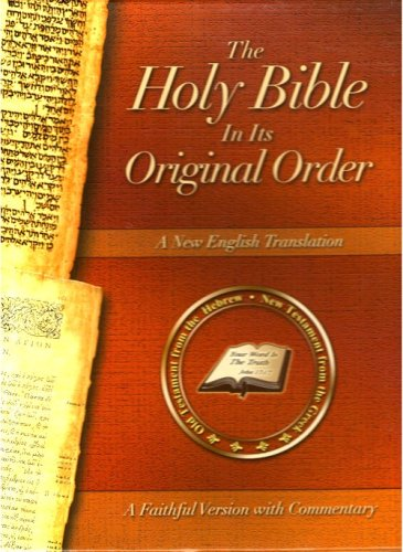 9780967547992: The Holy Bible In Its Original Order - A Faithful Version with Commentary