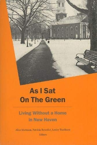 9780967552200: As I Sat On The Green: Living Without A Home in New Haven