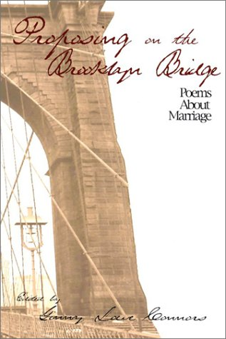 Proposing on the Brooklyn Bridge: Poems About Marriage: Mary Laufer