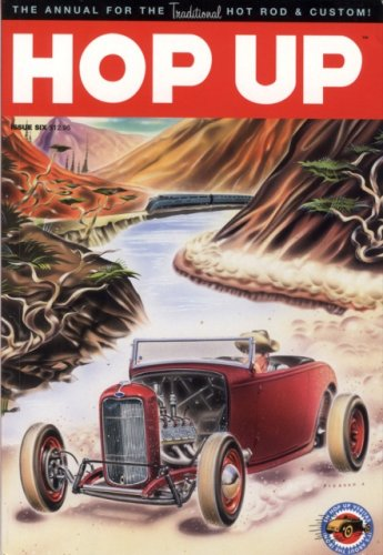Hop Up Volume 6: The Annual for the Traditional Hot Rod & Custom!: Mark Morton