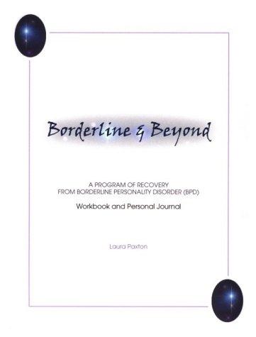 9780967561400: Borderline and Beyond: A Program of Recovery from Borderline Personality Disorder Workbook and Personal Journal