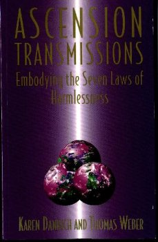 9780967562506: Ascension Transmissions : Embodying the Seven Laws of Harmlessness