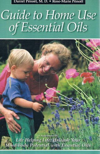 9780967566115: Guide to Home Use of Essential Oils
