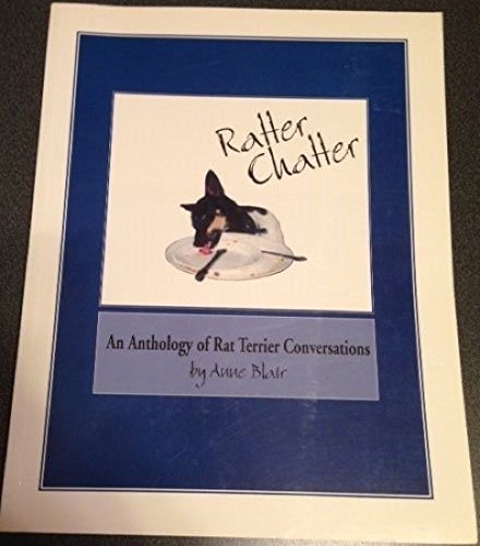 Ratter Chatter Anthology of Rat Terrier Stories: Blair, Anne