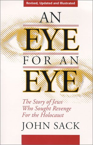 9780967569109: An Eye for an Eye: The Story of Jews Who Sought Revenge for the Holocaust