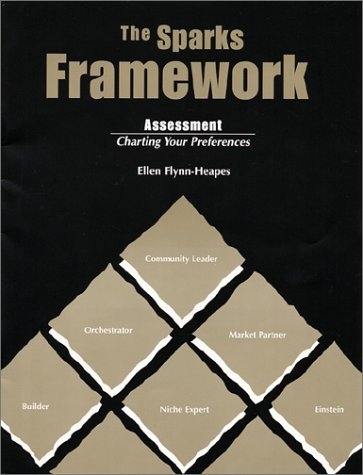 9780967569611: The SPARKS Framework Assessment : Charting Your Preferences