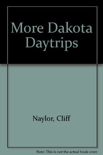 More Dakota Day Trips: Cliff Naylor and Monica Hannan
