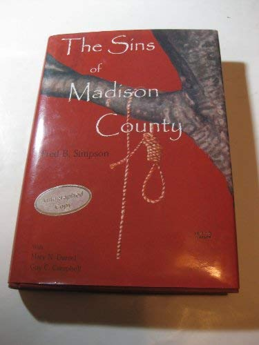 Sins of Madison County, The: Simpson, Fred B.; with Mary N. Daniel and Gay C. Campbell