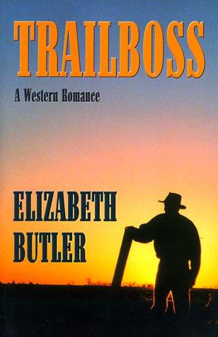 Trailboss: A Western Romance: Butler, Elizabeth