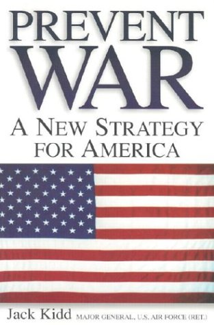 9780967578606: Prevent War: A New Strategy for America