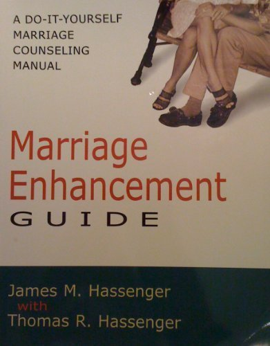 Marriage Enhancement Guide: A Do-It-Yourself Marriage Counseling Manual: Hassenger, Thomas R., ...
