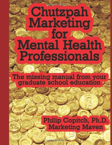 9780967587011: Chutzpah Marketing for Mental Health Professionals: The missing manual from your graduate school education
