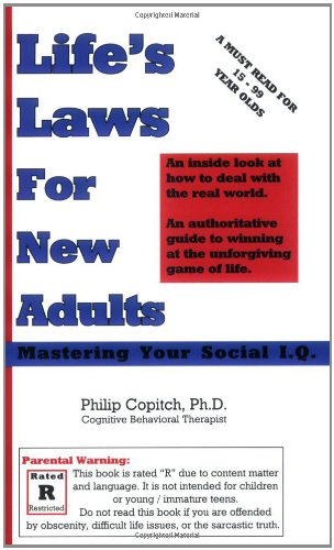 Life's Laws For New Adults: Mastering Your Social I.Q.: Philip Copitch Ph.D.