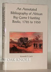 9780967589107: An Annotated Bibliography of African Big Game Hunting Books 1785 to 1950