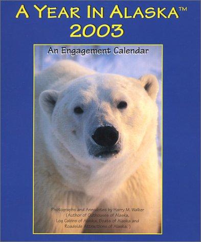 9780967589756: A Year in Alaska 2003 (An Engagement Calendar)