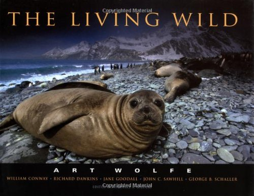 The Living Wild: Art Wolfe ; William Conway, Richard Dawkins, Jane Goodall, John C. Sawhill, George...