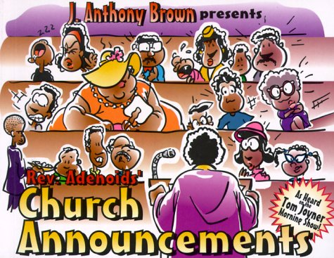 Rev. Adenoids' Church Announcements: Brown, J. Anthony