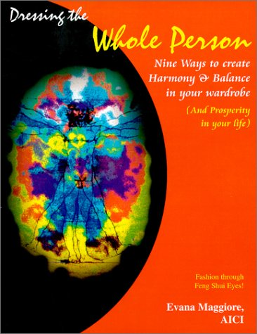 9780967594101: Dressing the Whole Person : Nine Ways to Create Harmony & Balance in Your Wardrobe (& Prosperity in Your Life!)