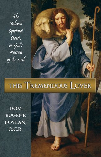9780967597829: This Tremendous Lover: The Beloved Spiritual Classic on God's Pursuit of the Soul