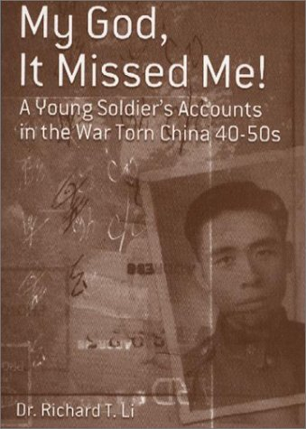 9780967598826: My God, It Missed me! A Young Soldier's Accounts in the War Torn China 40-50s